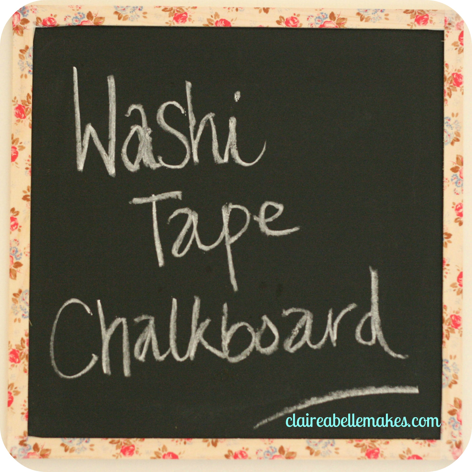 Washi Tape Chalkboard: claireabellemakes